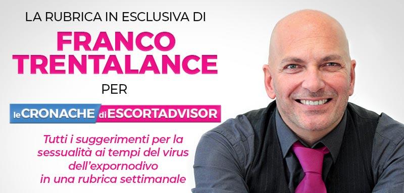 """Trentalance apre una rubrica sulla sessualità per """"Le Cronache di Escort Advisor"""""""